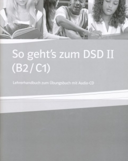 So geht's zum DSD II (B2/C1)  Lehrerhandbuch zum Übungsbuch
