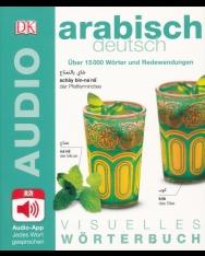 Visuelles Wörterbuch Arabisch - Deutsch: Mit Audio-App - Jedes Wort gesprochen