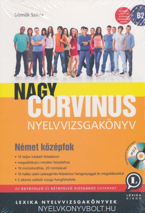 Nagy Corvinus Nyelvvizsgakönyv Német Középfok B2 + MP3 Audio CD - Új kiadás 2017-es vizsgarend szerint