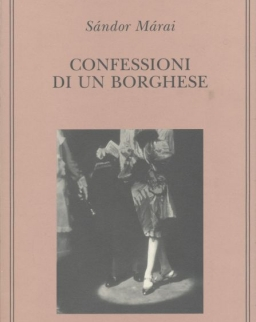 Márai Sándor: Confessioni di un borghese (Egy polgár vallomásai olasz nyelven)