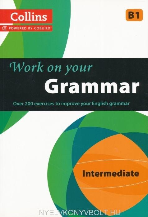 Work on your Grammar - Intermediate (B1)