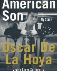 Oscar De La Hoya: American Son: My Story