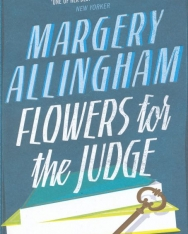 Margery Allingham: Flowers For The Judge