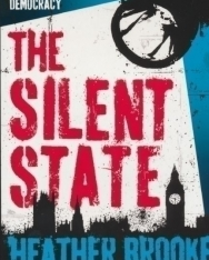 Heather Brooke: The Silent State: Secrets, Surveillance and the Myth of British Democracy