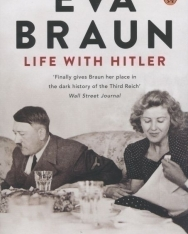 Heike B. Görtemaker: Eva Braun - Life with Hitler