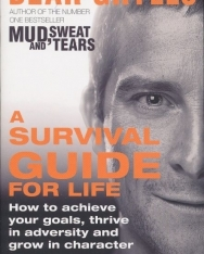 Bear Grylls: A Survival Guide for Life