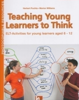 Teaching Young Learners to Think - ELT Activities for Young Learners Aged 6–12