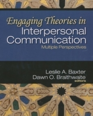 Leslie A Baxter and Dawn O Braithwaite: Engaging Theories in Interpersonal Communication
