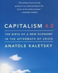 Anatole Kaletsky: Capitalism 4.0 - The Birth of a New Economy in the Aftermath of Crisis