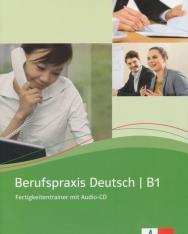 Berufspraxis Deutsch B1 Fertigkeitentrainer mit Audio-CD