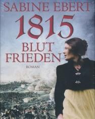Sabine Ebert: 1815 Blutfrieden