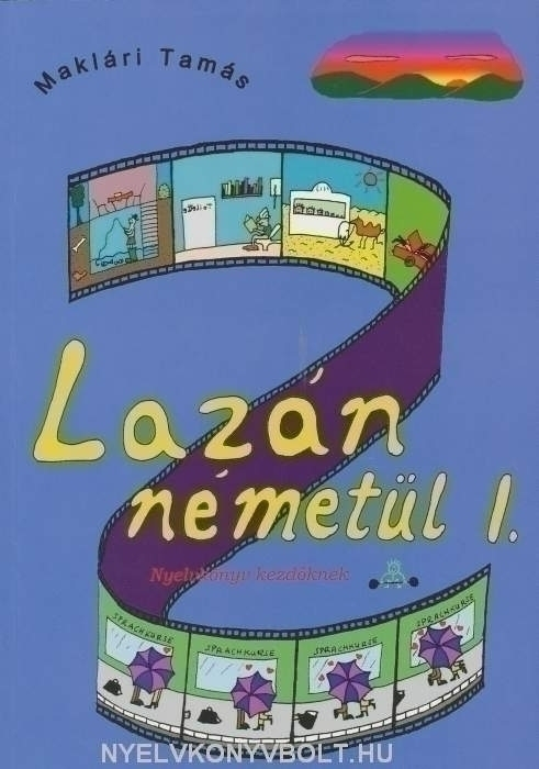 Lazán Németül I. - Nyelvkönyv kezdőknek (letölthető megoldókulccsal)