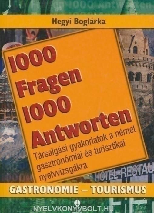 1000 Fragen & Antworten Gastronomie-Tourismus -1000 kérdés és válasz németül gasztronómia-turisztika