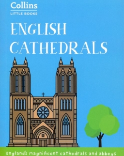 English Cathedrals - England's magnificent cathedrals and abbeys (Collins Little Books)