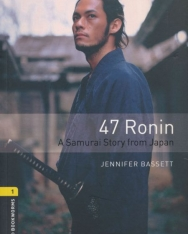 47 Ronin - A Samurai Story from Japan - Oxford Bookworms Library Level 1