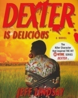 Jeff Lindsay: Dexter Is Delicious