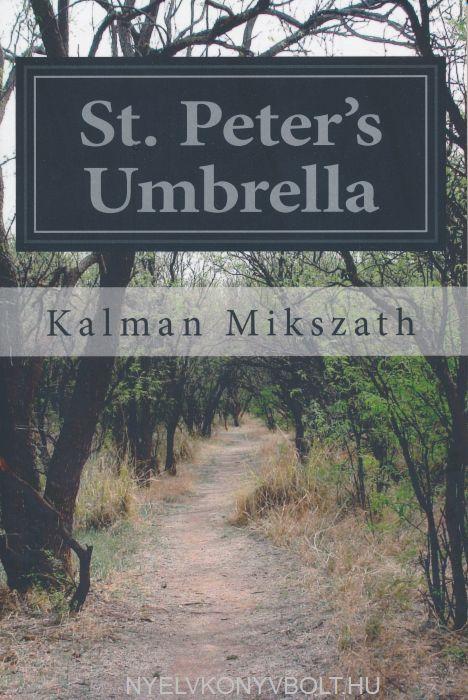 Mikszáth Kálmán: St. Peter's Umbrella