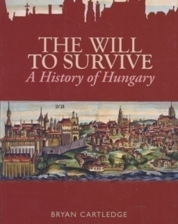 Bryan Cartledge: The Will to Survive - A History of Hungary