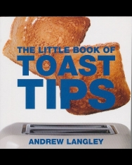 The Little Book of Toast Tips - Little Book of Tips