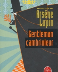 Maurice Leblanc: Arsene Lupin, gentleman cambrioleur
