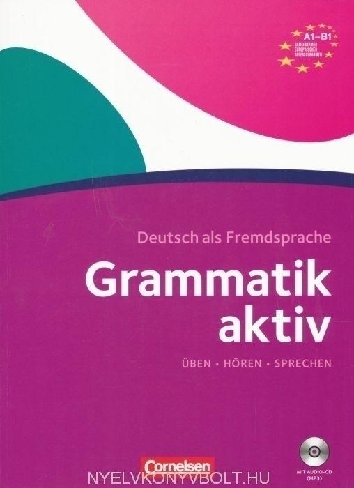 Grammatik Aktiv A1-B1 - Üben - Hören - Sprechen Mit Audio CD