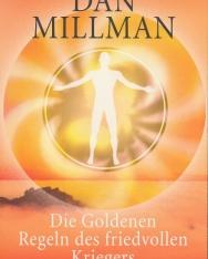 Dan Millman: Die Goldenen Regeln des friedvollen Kriegers