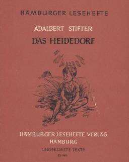 Adalbert Stifter: Das Heidedorf (Hamburger Lesehefte)