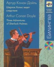 Arthur Conan Doyle: Sherlock Holmes vegyet szledsztvije   Three Adventures of Sherlock Holmes + MP3 CD (Bilingva - Slushaem, chitaem, ponimaem orosz-angol kétnyelvű kiadás)