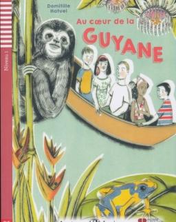 Au coeur de la Guyane - Lectures Eli Juniors Niveau 1 (A1)