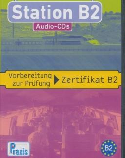 Station B2 - 4 Audio-CDs: Vorbereitung zur Prüfung Zertifikat B2