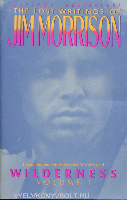 Jim Morrison: Wilderness - The Lost Writings of Jim Morrison