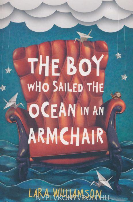Lara Williamson: The Boy Who Sailed the Ocean in an Armchair