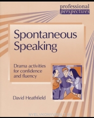 Spontaneous Speaking - Drama activities for confidence and fluency