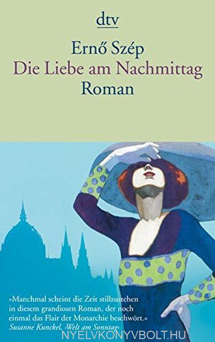 Szép Ernő: Die Liebe am Nachmittag (Ádámcsutka német nyelven)