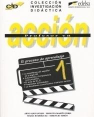 Profesor en acción 1 - El procesode aprendizaje - Colección Investigación Didáctica