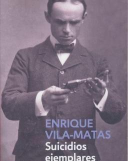 Enrique Vila-Matas: Suicidios Ejemplares