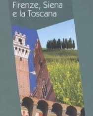 Firenze, Siena e la Toscana