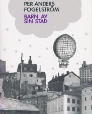 Per Anders Fogelström: Barn av sin stad (Stadserien del 2)