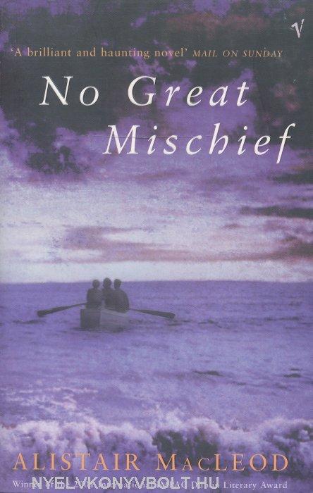 Alistair MacLeod: No Great Mischief