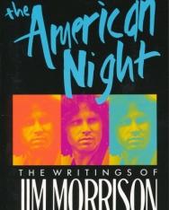 Jim Morrison: The American Night: The Writings of Jim Morrison