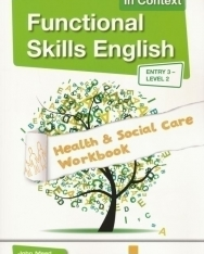 Functional Skills English in Context. Entry 3 - Level 2  Health and Social Care Workbook