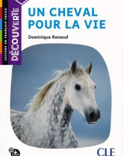 Un cheval pour la vie - Niveau B1.2 - Lecture Découverte - Audio téléchargeable