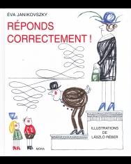 Janikovszky Éva: Réponds correctement! (Felelj szépen, ha kérdeznek francia nyelven)