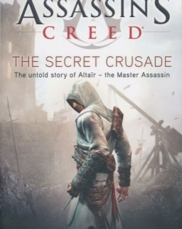 Oliver Bowden: Assassin's Creed: The Secret Crusade