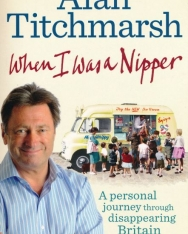 Alan Titchmarsh: When I Was a Nipper