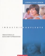 Industriekaufleute: Industrielle Geschäftsprozesse - Lernsituationen