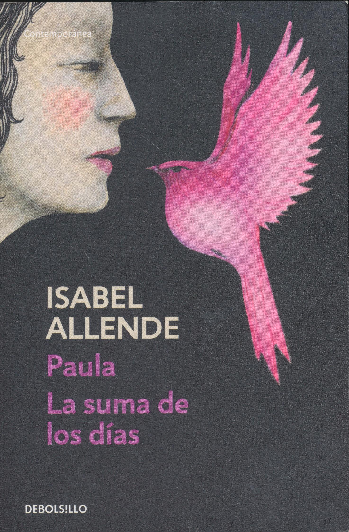 Isabel Allende: Paula. La Suma De Los Días