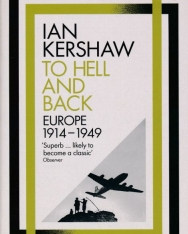 Ian Kershaw: To Hell and Back: Europe, 1914-1949