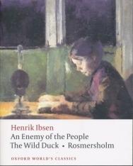 Henrik Ibsen: An Enemy of the People - Wild Duck - Rosmersholm