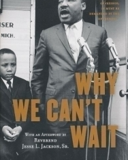 Dr. Martin Luther King Jr.: Why We Can't Wait